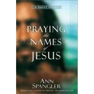 Praying the Names of Jesus by Spangler, Ann, 9780310274148