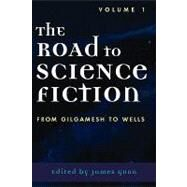 The Road to Science Fiction by Gunn, James, 9780810844148