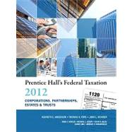Prentice Hall's Federal Taxation 2012 Corporations, Partnerships, Estates and Trusts by Anderson, Kenneth E.; Pope, Thomas R.; Kramer, John L., 9780132754149