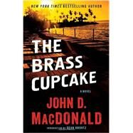 The Brass Cupcake by MACDONALD, JOHN D.KOONTZ, DEAN, 9780812984149
