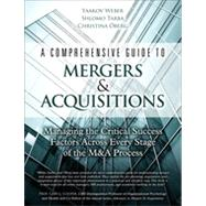 A Comprehensive Guide to Mergers & Acquisitions Managing the Critical Success Factors Across Every Stage of the M&A Process by Weber, Yaakov; Tarba, Shlomo; Oberg, Christina, 9780133014150