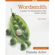 Wordsmith A Guide to Paragraphs and Short Essays by Arlov, Pamela, 9780321974150