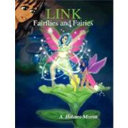 Link Fairflies & Fairies: Fairflies & Fairies by Holmes-merritt, Angela, 9780615174150