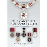 The Canadian Honours System by Mccreery, Christopher; de Chastelain, John, 9781459724150
