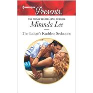 The Italian's Ruthless Seduction by Lee, Miranda, 9780373134151