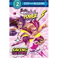 Saving the Day! (Barbie in Princess Power) by LAGONEGRO, MELISSA, 9780375974151
