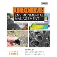 Biochar for Environmental Management: Science, Technology and Implementation by Lehmann; Johannes, 9780415704151