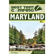 Best Tent Camping: Maryland Your Car-Camping Guide to Scenic Beauty, the Sounds of Nature, and an Escape from Civilization by Balkan, Evan L., 9780897324151