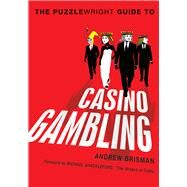 Puzzlewright Guide to Casino Gambling by Brisman, Andrew, 9781454904151