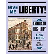 Give Me Liberty!: An American History (Fifth Brief Edition) (Vol. 1) by Foner, Eric, 9780393614152