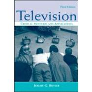Television : Critical Methods and Applications by Butler, Jeremy G., 9780805854152