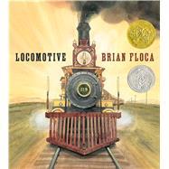 Locomotive by Floca, Brian; Floca, Brian, 9781416994152