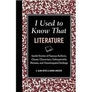 I Used to Know That Literature by Joyce, C. Alan; Janssen, Sarah, 9781606524152