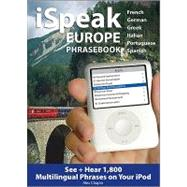 iSpeak Europe Phrasebook See + Hear 1,800 Travel Phrases on Your iPod by Chapin, Alex, 9780071614153