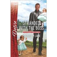 Stranded with the Boss by Lane, Elizabeth, 9780373734153