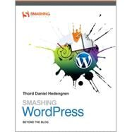 Smashing WordPress: Beyond the Blog by Thord Daniel Hedengren, 9780470684153