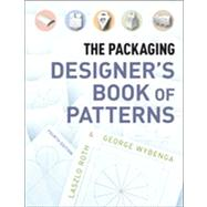 The Packaging Designer's Book of Patterns by Roth, L?szlo; Wybenga, George L., 9781118134153