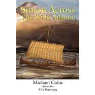 Simon Across the Wide Atlantic by Cohn, Michael, 9781425724153
