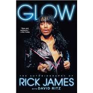 Glow by James, Rick; Ritz, David (CON), 9781476764153