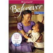 A Heart Full of Hope: An Addy Classic by Porter, Connie; Kolesova, Juliana; Dworkin, Michael, 9781609584153