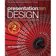 Presentation Zen Design Simple Design Principles and Techniques to Enhance Your Presentations by Reynolds, Garr, 9780321934154
