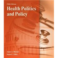 Health Politics and Policy by Morone, James A.; Ehlke, Dan, 9781111644154