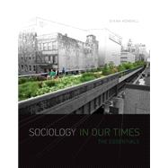 Sociology in Our Times The Essentials by Kendall, Diana, 9781305094154