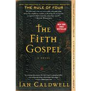 The Fifth Gospel A Novel by Caldwell, Ian, 9781451694154
