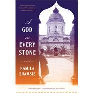 A God in Every Stone by Shamsie, Kamila, 9781632864154