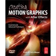 Creating Motion Graphics with after Effects : Essential and Advanced Techniques by Meyer; Chris, 9780240814155