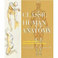 Classic Human Anatomy : The Artist's Guide to Form, Function, and Movement by Winslow, Valerie L., 9780823024155