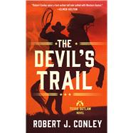 The Devil's Trail A Texas Outlaw Novel by Conley, Robert J., 9781250094155