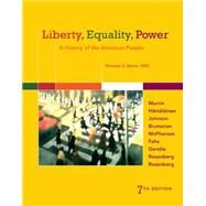 Liberty, Equality, Power A History of the American People, Volume 2: Since 1863 by Murrin, John M.; Hämäläinen, Pekka; Johnson, Paul E.; Brunsman, Denver; McPherson, James M., 9781305084155