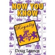 Now You Know Royalty by Lennox, Doug, 9781554884155