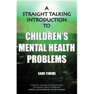 A Straight Talking Introduction to Children's Mental Health Problems