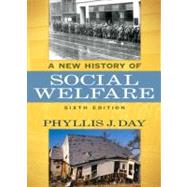 A New History of Social Welfare by Day, Phyllis J., 9780205624157