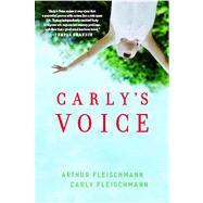 Carly's Voice Breaking Through Autism by Fleischmann, Arthur; Fleischmann, Carly, 9781439194157