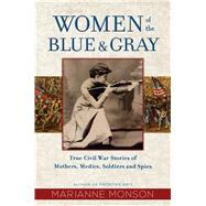 Women of the Blue and Gray by Monson, Marianne, 9781629724157