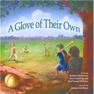 A Glove of Their Own by Moldovan, Deborah; Conkling, Keri; Funari-Willever, Lisa; Lambiase, Lauren, 9781630474157