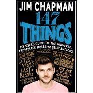 147 Things by Chapman, Jim, 9781509854158