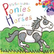 It's Fun to Draw Ponies and Horses by Bergin, Mark, 9781632204158