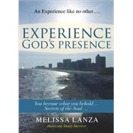 Experience God's Presence by Lanza, Melissa, 9781633674158