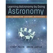 Learning Astronomy by Doing Astronomy by Palen, Stacy; Larson, Ana, 9780393264159