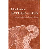 Father of Lies by Evenson, Brian; Delany, Samuel R., 9781566894159