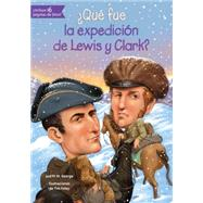 ¿Qué fue la expedición de Lewis y Clark?/ What was the expedition of Lewis and Clark? by St. George, Judith; Foley, Tim, 9781631134159