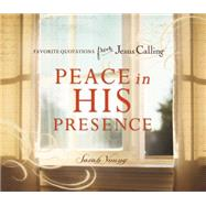 Peace in His Presence: Favorite Quotations from Jesus Calling by Young, Sarah, 9780718034160