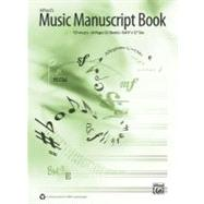 Alfred's Music Manuscript Book by Alfred Publishing, 9780739064160