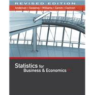 Statistics for Business & Economics, Revised (with XLSTAT Education Edition Printed Access Card) by Anderson, David R.; Sweeney, Dennis J.; Williams, Thomas A.; Camm, Jeffrey D.; Cochran, James J., 9781337094160