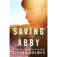 Saving Abby by Holmes, Steena, 9781503934160