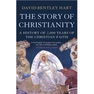 The Story of Christianity by Hart, David Bentley, 9781623654160